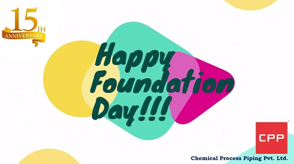 Foundation Day, 15 years of Chemical Process Piping